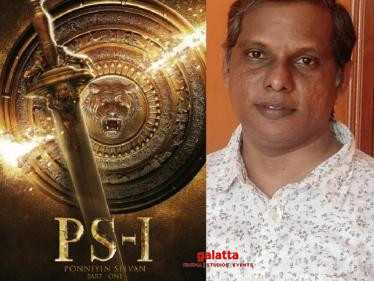 Vairamuthu is not a part of Mani Ratnam's Ponniyin Selvan - Ilango Krishnan onboard as lyricist!