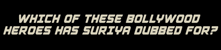Suriya dubbed for this Bollywood hero?