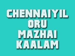 Suriya's Chennaiyil Oru Mazhaikalam