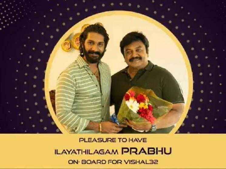 Ace actor Prabhu signed to play an important role in Vishal's upcoming film, Vishal 32!